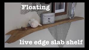 Live Edge Wood Shelves by Floating Live Edge Shelf How To Youtube