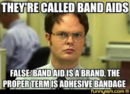 Aids Meme - they re called band aids false band aid is a brand the proper