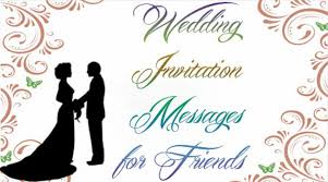marriage invitation for friends wedding invitation messages for friends