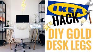 ikea legs hack ikea hack diy gold desk legs cheap easy ciara o doherty