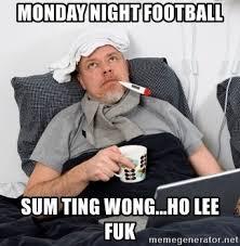 Sum Ting Wong Meme - monday night football sum ting wong ho lee fuk fantasy football