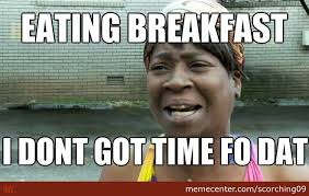 Meme Pictures With Captions - eating breakfast but on a hurry by scorching09 meme center