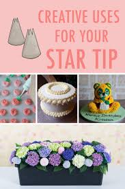 how to use a star tip 7 creative ideas