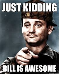 Awesome Meme Quotes - bill murray meme awesome quotes