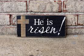signs and decor he is risen sign easter decor signs by andrea