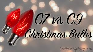 what is the difference between c7 and c9 lights c7 vs c9 christmas light bulbs youtube