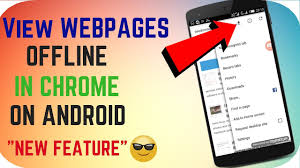 Home Design Software Offline How To View Webpages Offline In Chrome On Android Chrome Browser