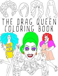 the drag queen coloring book coloring book printable