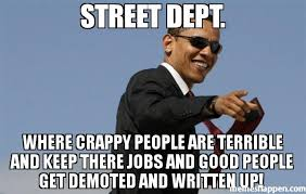 Meme Jobs - street dept where crappy people are terrible and keep there jobs