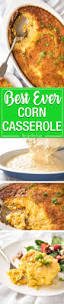 thanksgiving recipes corn best 25 creamy corn casserole ideas on pinterest creamy corn