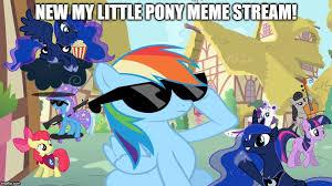 My Little Pony Meme Generator - check out my new my little pony meme stream imgflip