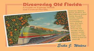 discovering old florida a guide to vintage south and central