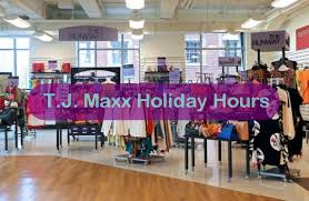 t j maxx hours operational timing dates all