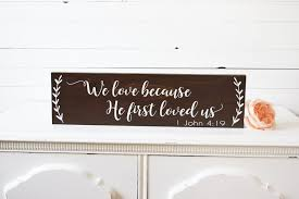 wedding gift signs rustic wedding signs rustic home decor we because he