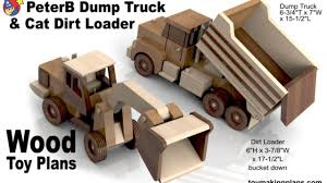 woodworkers toy plans peterb dump truck n cat dirt loader youtube