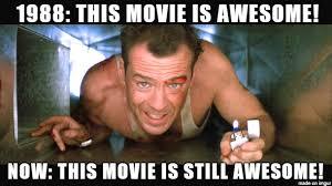 Die Hard Meme - old movies in todays world die hard meme guy