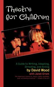 theatre for children a guide to writing adapting directing and