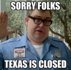 Sorry Meme - sorry folks texas is closed mental blogger