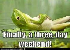 3 Day Weekend Meme - i need to get away this weekend thanks to mlk day warm and