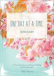 One Day At A Time by One Day At A Time Diary 2018 Abby Wynne 9780717179572