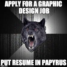 Application Meme - i was looking over my friend s job application imgflip