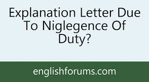 Explanation Letter Due To Negligence explanation letter due to niglegence of duty