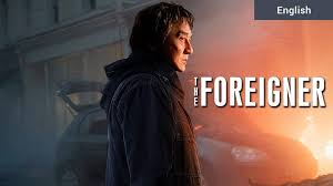 the foreigner 2017 film english movie reviews ratings