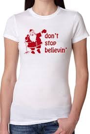 Funny Halloween T Shirt Santa Don U0027t Stop Believin Funny Christmas Shirt S 3xl On Luulla