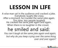 Life Lesson Memes - lesson in life by ben meme center