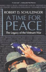 a time for peace the legacy of the vietnam war robert d