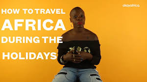 how to travel africa during holidays
