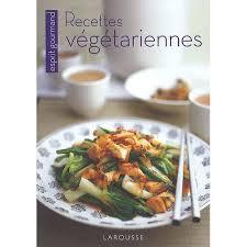 livre larousse cuisine livre larousse cuisine recettes vegetariennes larousse livre de