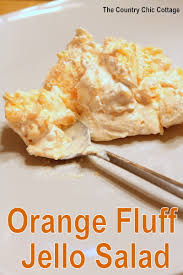 Jello Salad With Cottage Cheese And Mandarin Oranges by Orange Fluff Jello Salad The Country Chic Cottage