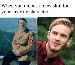 Skin Memes - adolf hitler and pewdiepie when you unlock a new skin know your meme