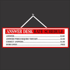 Desk Signs For Office Sarcastic Answer Desk Rate Schedule Sign In And