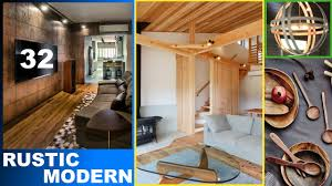 rustic modern 32 ideas for your home youtube