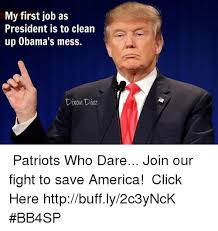 Clean Up Meme - my first job as president is to clean up obama s mess dixon diaz