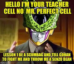 Cell Meme - cell dbz meme generator imgflip