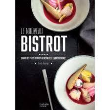 livre cuisine bistrot le nouveau bistrot quand les plats bistrot rencontrent la