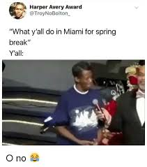 Miami Memes - harper avery award what y all do in miami for spring break y all o