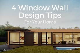 home building design tips 4 window wall design tips for your home