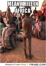 Africa Meme - meanwhile in africa memes image memes at relatably com