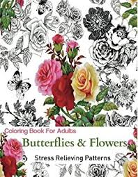 Flowers Of The Month List - amazon com coloring book butterflies and flowers stress