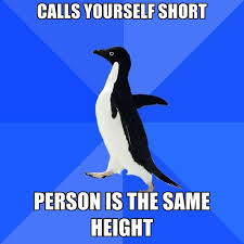 Short Person Meme - calls yourself short person is the same height create meme