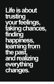 Happy Life Meme - life is about trusting our feelings king chances finding happiness