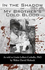 in the shadow of my brother u0027s cold blood as told to linda lebert