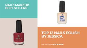 top 12 nails polish by jessica nails makeup best sellers youtube