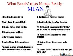 Meme Names List - what band artists names really mean by herbs meme center