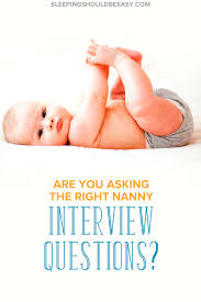 Infant Nanny Resume Nanny Interview Questions You Need To Ask Before You Hire