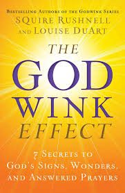 the godwink effect 7 secrets to god u0027s signs wonders and